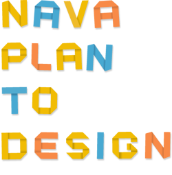 NAVA PLAN TO DESIGN